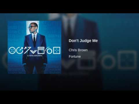 Chris Brown - Don't judge me[Audio]