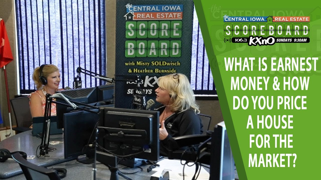 Ep. 7 What is Earnest Money & How Do You Price a House for the Market?
