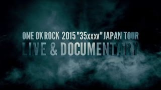 "ONE OK ROCK - ONE OK ROCK 2015 ""35xxxv""JAPAN TOUR LIVE & DOCUMENTARY [Teaser]"