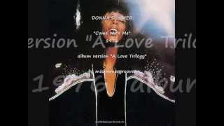 "DONNA SUMMER. ""Come With Me"". 1976. album version ""A Love Trilogy""."
