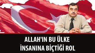 Mustafa KARAMAN - Allah'ın Bu Ülke İnsanına Biçtiği Rol