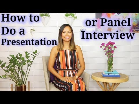 How to Do a Presentation (or Panel Interview)
