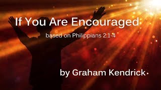 If You Are Encouraged - Philippians 2:1-4 (by Graham Kendrick) - Lyric Video