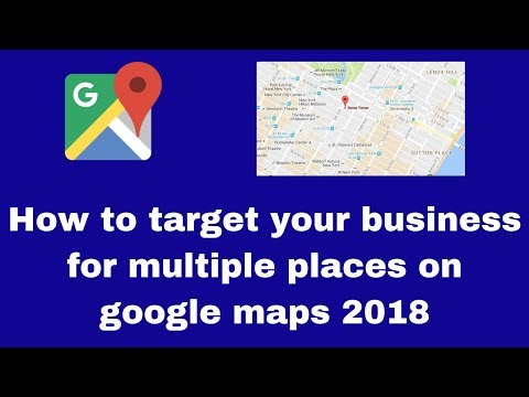 How to target your business for multiple places on google maps 2018