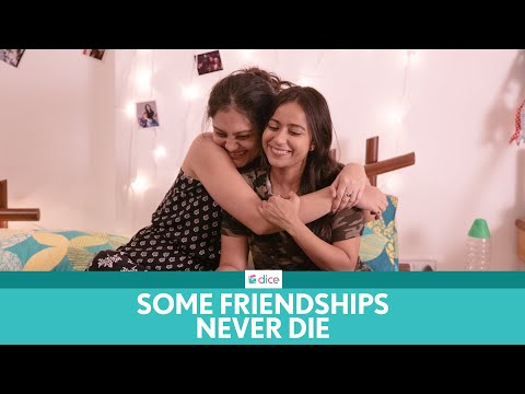 Dice Media   Some Friendships Never Die   Ft. Ronjini and Shreya