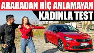 Arabadan Hiç Anlamayan Kadınla Test | Yeni Opel Corsa