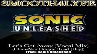 Smooth4Lyfe - Lets Get Away (Sonic Unleashed)