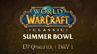 WoW Classic Summer Bowl | EU Qualifier | Day 1