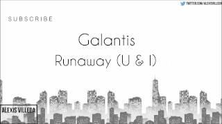 Galantis - Runaway (U & I) [Audio]