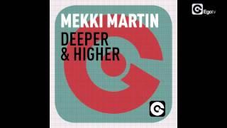 MEKKI MARTIN - Deeper & Higher (Federico Scavo Remix)