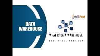 What is Data Warehouse - Data Warehouse Tutorial - Intellipaat