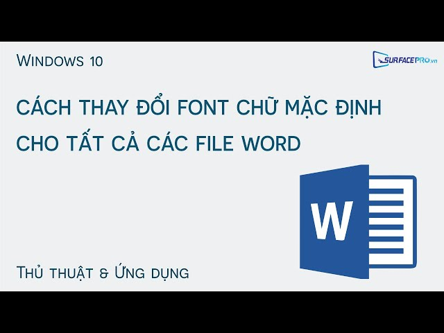 Cách thay đổi font chữ mặc định cho tất cả các file Word