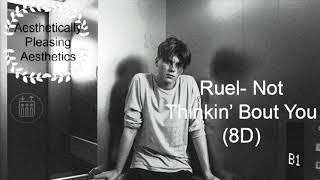 Ruel Not Thinkin' Bout You (8D Audio)