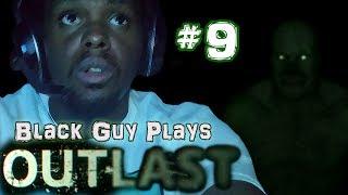 Black Guy Plays Outlast -  Part 9 - Outlast PS4 Gameplay Walkthrough