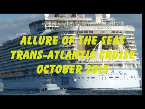 Allure of the Seas Trans-Atlantic Cruise 10-15