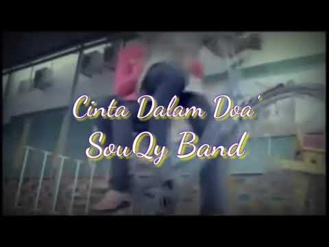 , title : 'Lagu sedih Cinta Dalam Doa (SouQy Band)'