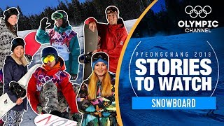 Snowboard Stories to Watch at PyeongChang 2018 | Olympic Winter Games - dooclip.me