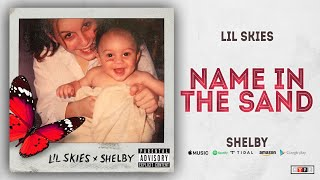 Lil Skies   Name In The Sand (Shelby)