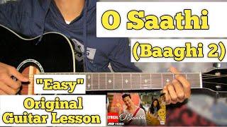 O Saathi - Baaghi 2   Guitar Lesson   Easy Chords   (Atif Aslam)