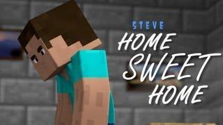 Steve - Home Sweet Home
