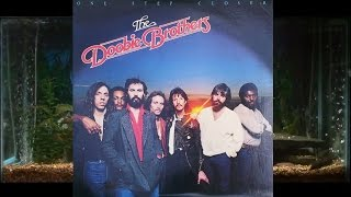 Just In Time = The Doobie Brothers = One Step Closer