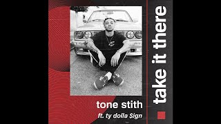 Tone Stith Ft. Ty Dolla $ign   Take It There