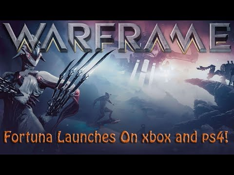 Warframe - Fortuna Launches On xbox and ps4!