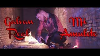 Galvan Real - Mi Amuleto