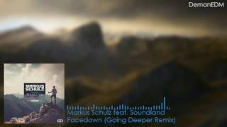 Markus Schulz feat. Soundland - Facedown (Going Deeper Remix)