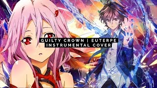 🎧 GUILTY CROWN - EUTERPE [INSTRUMENTAL COVER]