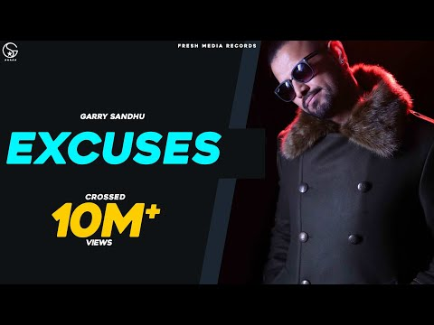 Excuses  Garry Sandhu