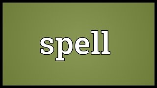 Spell Meaning