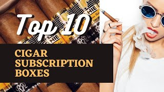 Best Cigar Subscription Boxes & Cigar of the Month Clubs 2020