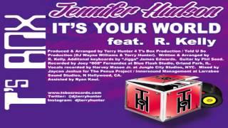 """Jennifer Hudson Feat R  Kelly   -  """"It's Your World""""   (T's Organ Dub)"""