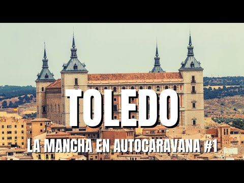 La Mancha En Autocaravana, Toledo, Vlog 1