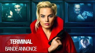 Trailer of Terminal (2018)