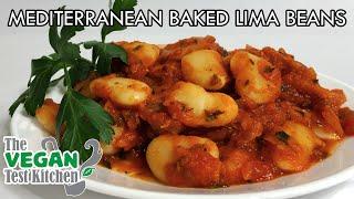 Mediterranean-Style Baked Lima Beans | The Vegan Test Kitchen