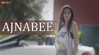 Ajnabee - Official Music Video   Asharfi   Niva Sharma, Sunny Arora, Alexus, Rahul Tyagi & Sajid B