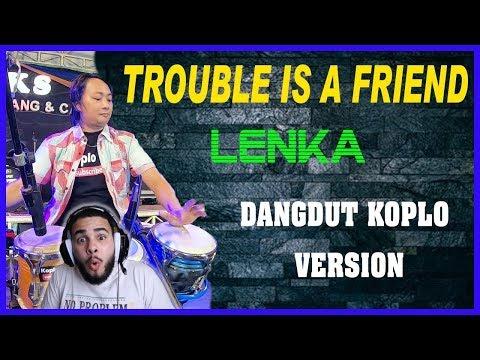Lenka-TROUBLE IS A FRIEND dangdut koplo version Reaction!