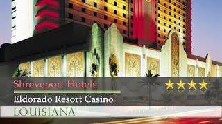 Eldorado Resort Casino - Shreveport Hotels, Louisiana