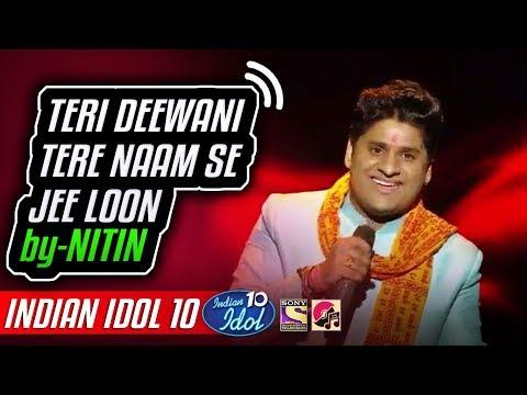 Teri Deewani - Tere Naam Se Jee Loon - Nitin - Indian Idol 10 - Neha Kakkar - 2018