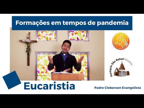 Formações em tempos de pandemia - Eucaristia