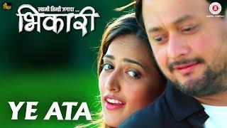 Ye Ata Song Lyrics | Bhikari | Swwapnil Joshi | Rucha Inamdar | Guru Thakur | Kirti Adarkar