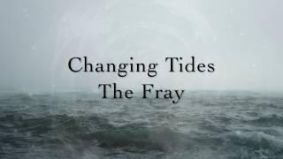 The Fray   Changing Tides (Lyrics)
