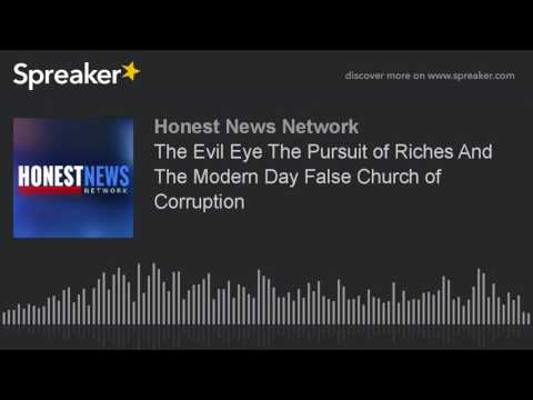 The Evil Eye The Pursuit of Riches And The Modern Day False Church of Corruption