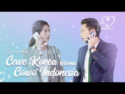 love distance  eps 1  cewe korea ketemu cowo indonesia