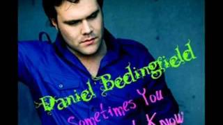 Daniel Bedingfield-Sometimes You Just Know-Lyrics [Overproof Riddim] [August 2011]