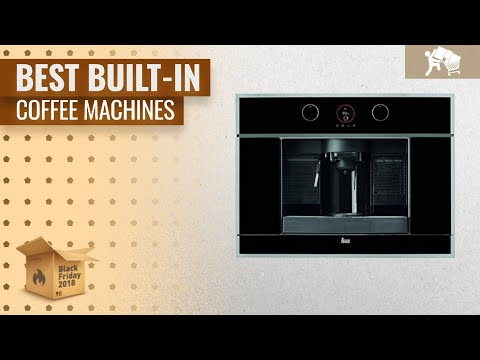Best Built-in Coffee Machines To Buy On Black Friday / Cyber Monday 2018   Black Friday Buying Guide