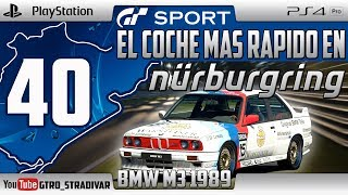 GT SPORT - EL COCHE MAS RAPIDO EN NURBURGRING #40 | BMW M3 SPORT EVOLUTION 1989 | GTro_stradivar
