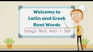 Latin and Greek Root Words:  Auto = Self